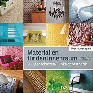 Materialien für den Innenraum: Eigenschaften - Funktion - Ästhetik